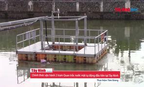 Chính thức vận hành 2 trạm Quan trắc nước mặt tự động đầu tiên tại Tây Ninh