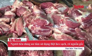 Người tiêu dùng an tâm sử dụng thịt heo sạch, rõ nguồn gốc