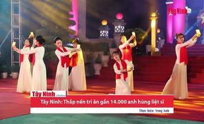 Tây Ninh: Thắp nến tri ân gần 14.000 anh hùng liệt sĩ