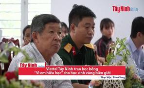 """Viettel Tây Ninh trao học bổng """"Vì em hiếu học"""" cho học sinh vùng biên giới"""