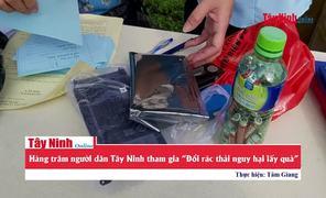 """Nhiều người dân Tây Ninh tham gia """"Đổi rác thải nguy hại lấy quà"""""""