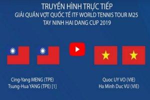Trực tiếp trận đôi nam Giải quần vợt quốc tế ITF Men's Futures M25 Tây Ninh – Hải Đăng Cúp 2019