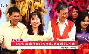 Khánh thành Phòng khám chữ thập đỏ Tây Ninh