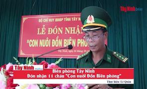 """Biên phòng Tây Ninh đón nhận 11 cháu """"Con nuôi Đồn Biên phòng"""""""