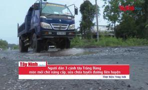 Người dân 3 cánh tây Trảng Bàng mòn mỏi chờ nâng cấp, sửa chữa tuyến đường liên huyện