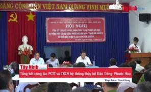 Tổng kết công tác PCTT và TKCN hệ thống thủy lợi Dầu Tiếng- Phước Hòa