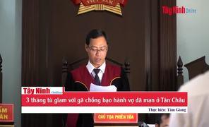 3 tháng tù giam với gã chồng bạo hành vợ dã man ở Tân Châu
