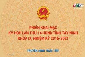 Khai mạc trọng thể Kỳ họp thứ 14, HĐND tỉnh Tây Ninh khóa IX