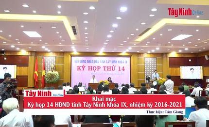 Khai mạc Kỳ họp 14 HĐND tỉnh Tây Ninh khóa IX, nhiệm kỳ 2016-2021