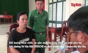 Đồn biên phòng CKQT Mộc Bài bắt đối tượng trộm xe đem sang Campuchia bán