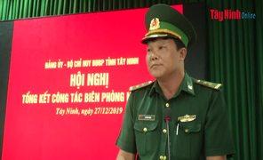 Biên phòng tỉnh Tây Ninh tổng kết công tác Biên phòng năm 2019