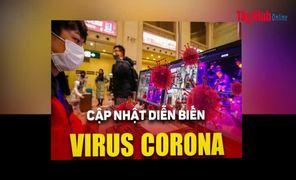 Video Cập nhật mới nhất tình hình dịch bệnh do Virus nCoV tính đến 17 giờ, ngày 7.2.2020