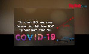 Video Cập nhật mới nhất tình hình dịch bệnh do Virus nCoV tính đến 18 giờ, ngày 12.2.2020