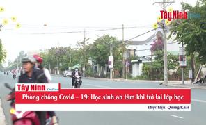Phòng chống Covid–19: Học sinh an tâm khi trở lại lớp học