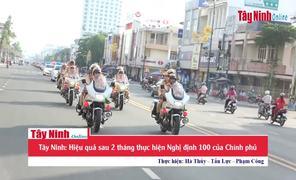 Tây Ninh: Hiệu quả sau 2 tháng thực hiện Nghị định 100 của Chính phủ