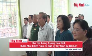 """Phó Thủ tướng Trương Hòa Bình thăm Khu di tích """"Căn cứ Tỉnh ủy Tây Ninh tại Bời Lời"""""""