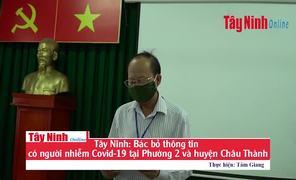 Tây Ninh: Bác bỏ thông tin có người nhiễm Covid-19 tại Phường 2 và huyện Châu Thành