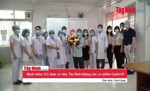 Bệnh nhân 315 được ra viện, Tây Ninh không còn ca nhiễm Covid-19