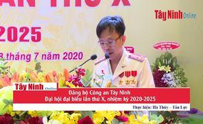 Đảng bộ Công an Tây Ninh Đại hội đại biểu lần thứ X, nhiệm kỳ 2020-2025