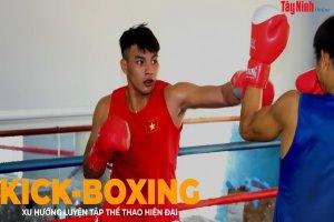 Kick-boxing: Xu hướng luyện tập thể thao hiện đại