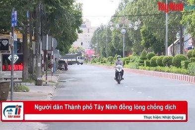 Người dân Thành phố Tây Ninh đồng lòng chống dịch