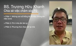 Bác sĩ Trương Hữu Khanh chia sẻ, bị nhiễm Covid-19 phải làm thế nào?