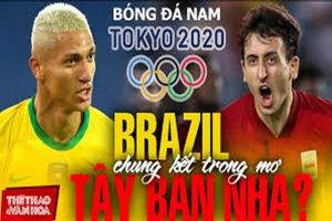[Trực tiếp] Brazil gặp Tây Ban Nha: Chung kết bóng đá nam Olympic Tokyo 2020