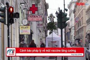 Cảnh báo pháp lý về mũi vaccine tăng cường