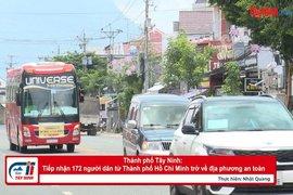 Thành phố Tây Ninh: Tiếp nhận 172 người dân từ Thành phố Hồ Chí Minh trở về địa phương an toàn