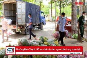 Phường Ninh Thạnh: Nỗ lực chăm lo cho người dân trong mùa dịch