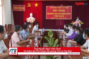 Ông Nguyễn Ngọc Châu được bổ nhiệm làm Phó Chánh Văn phòng Tỉnh uỷ Tây Ninh