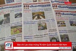 Báo chí Lào chào mừng 76 năm Quốc khánh Việt Nam