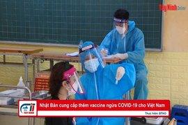 Nhật Bản cung cấp thêm vaccine ngừa COVID-19 cho Việt Nam