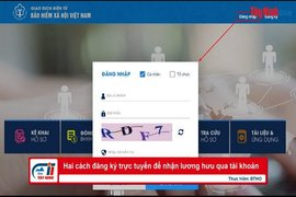 Hai cách đăng ký trực tuyến để nhận lương hưu qua tài khoản