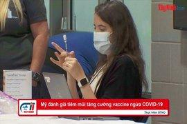 Mỹ đánh giá tiêm mũi tăng cường vaccine ngừa Covid-19