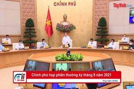 Chính phủ họp phiên thường kỳ tháng 8 năm 2021