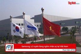 Samsung, LG tuyển hàng nghìn nhân sự tại Việt Nam