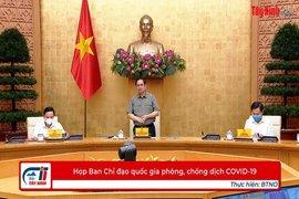 Họp Ban Chỉ đạo quốc gia phòng, chống dịch COVID-19