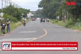 Huyện Dương Minh Châu: Tháo dỡ 100% chốt kiểm soát dịch bệnh Covid-19 nội địa ở vùng xanh