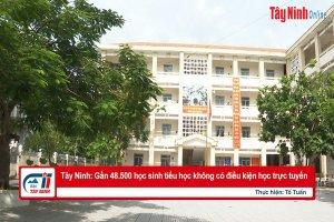 Tây Ninh: Gần 48.500 học sinh tiểu học không có điều kiện học trực tuyến