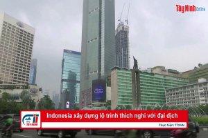 Indonesia xây dựng lộ trình thích nghi với đại dịch
