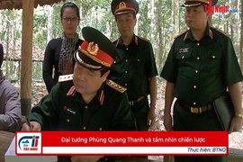Đại tướng Phùng Quang Thanh và tầm nhìn chiến lược