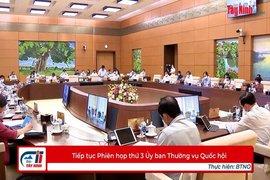 Tiếp tục Phiên họp thứ 3 Ủy ban Thường vụ Quốc hội