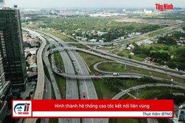 Hình thành hệ thống cao tốc kết nối liên vùng