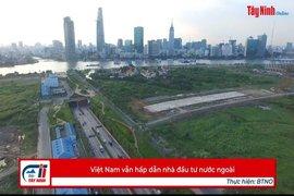 Việt Nam vẫn hấp dẫn nhà đầu tư nước ngoài