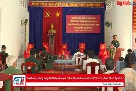 """Bộ Quốc phòng tặng 20.000 phần quà """"Gói dân sinh mùa Covid-19"""" cho nhân dân Tây Ninh"""