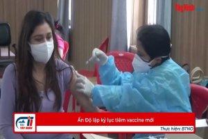Ấn Độ lập kỷ lục tiêm vaccine mới