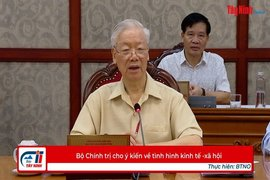 Bộ Chính trị cho ý kiến về tình hình kinh tế -xã hội