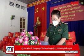 Quân khu 7 tặng người dân vùng dịch 20.000 phần quà