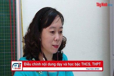 Điều chỉnh nội dung dạy và học bậc THCS, THPT